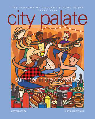 City Palate, guide to the good life in Calgary digital issue 2018 07 08