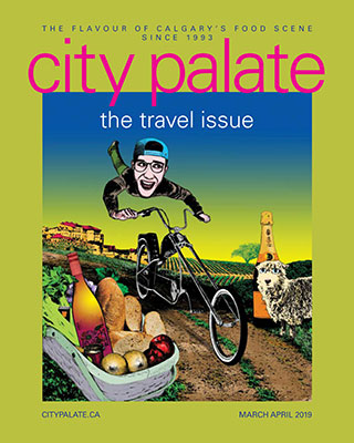 City Palate, guide to the good life in Calgary - 2019 March April Cover