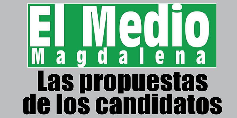 Las propuestas de los candidatos – Editorial El Medio Magdalena