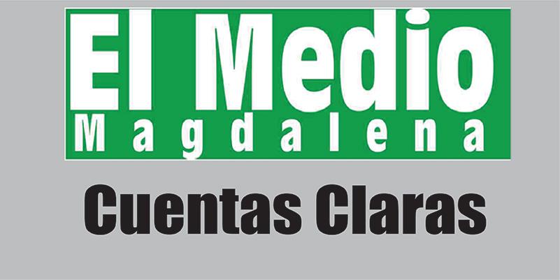 Cuentas claras – Editorial El Medio Magdalena