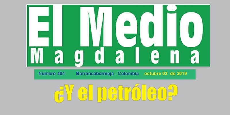 ¿Y el petróleo? – Editorial El Medio Magdalena