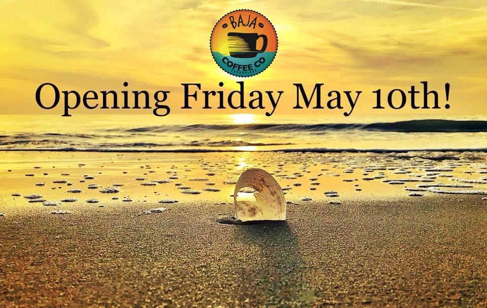 Baja Coffee Company Opens Friday, May 10th