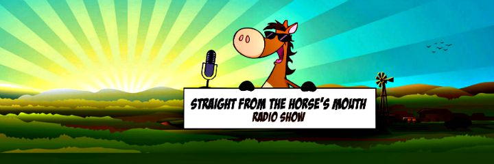 Straight from the Horse's Mouth Radio Show