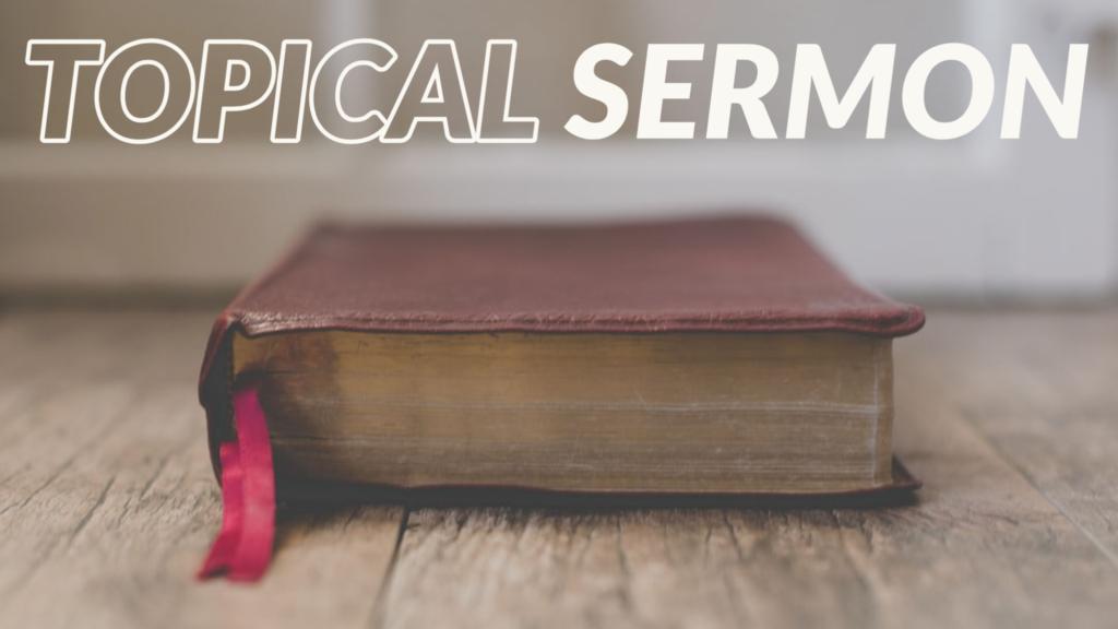 Topical Sermons