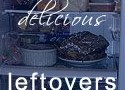 """You'll Love My """"Delicious Leftovers"""""""