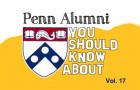 Penn Alumni You Should Know About: Vol. 17