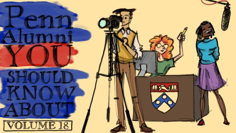 Penn Alumni You Should Know About Vol. 18