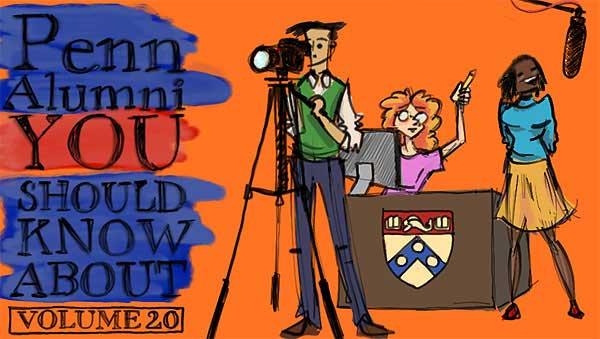 Penn Alumni You Should Know About: Vol. 20