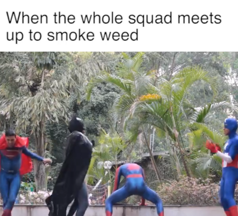 When the whole squad meets up to smoke weed