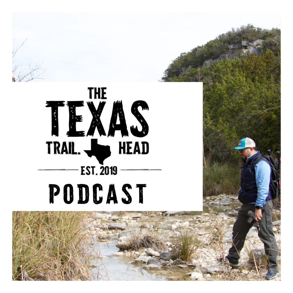 Texas Trailhead Podcast S2 E7: 16 Texas Historic Sites & LbJ State and National Parks