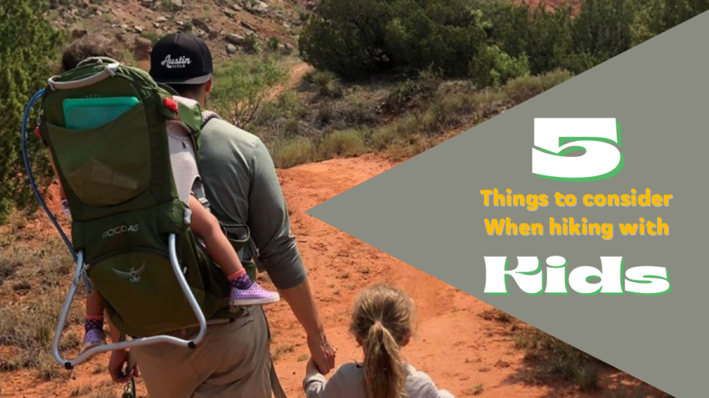 Here are 5 things to Consider when Hiking with Kids
