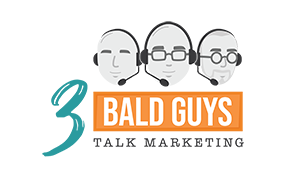 3 Bald Guys Talk Marketing