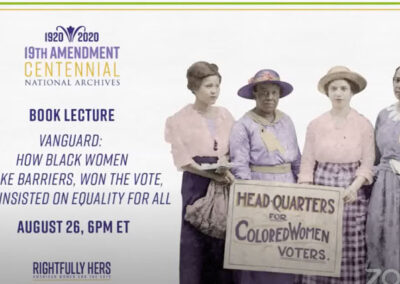 National Archives 19th Amendment: Vanguard (A'Lelia interviews Martha S. Jones)