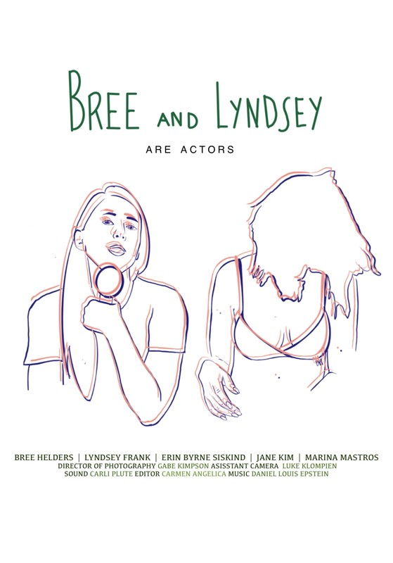 Bree and Lyndsey are Actors