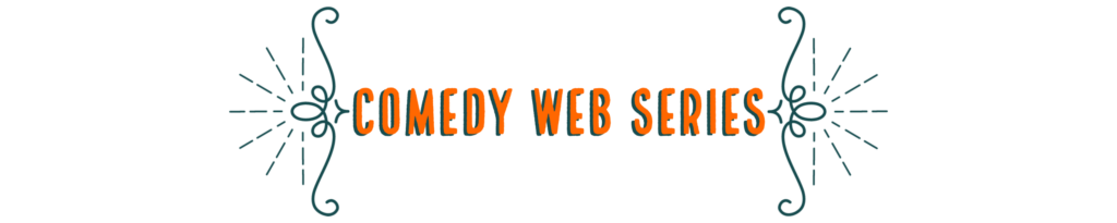 Comedy Web Series