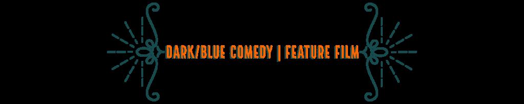 Dark Blue Comedy FEATURE