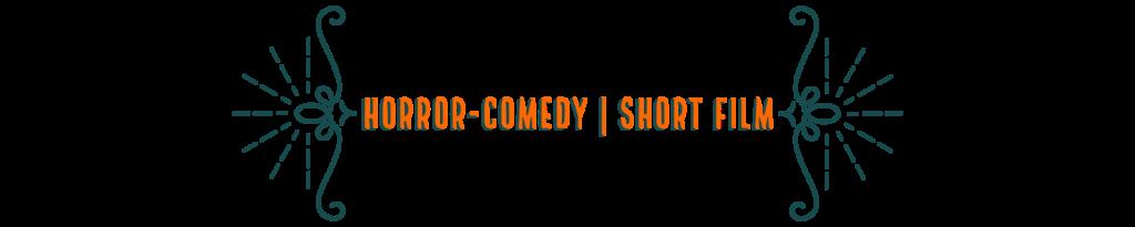 Horror-Comedy Short Film