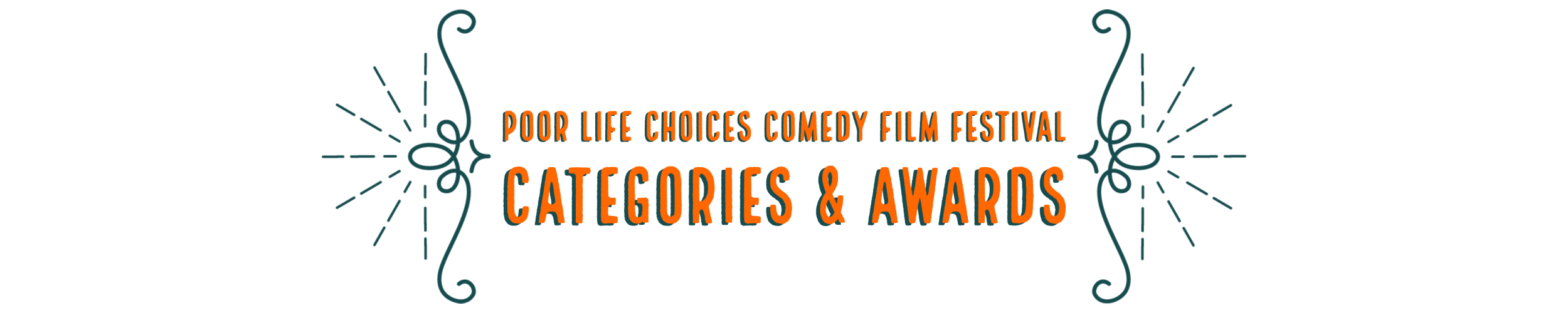 POOR LIFE CHOICES COMEDY FILM FESTIVAL CATEGORIES AWARDS