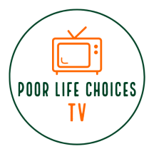 Poor Life Choices TV Logo Round White