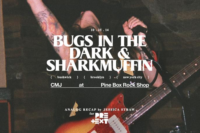 Pretext_Social_Club-CMJ-Bugs_In_The_Dark-Sharkmuffin-Pine_Box_Rock_Shop-Bushwick_Brooklyn-photo_by_Jessica_Straw-IMG0