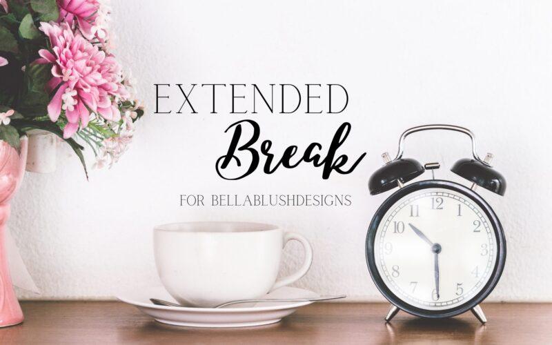 Extended Break