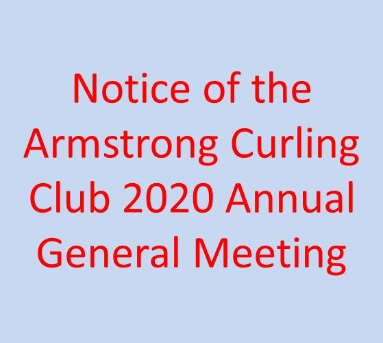 Notice of the Armstrong Curling Club 2020 Annual General Meeting