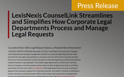 LexisNexis CounselLink Streamlines and Simplifies How Corporate Legal Departments Process and Manage Legal Requests