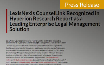 LexisNexis CounselLink Recognized in Hyperion Research Report as a Leading Enterprise Legal Management Solution