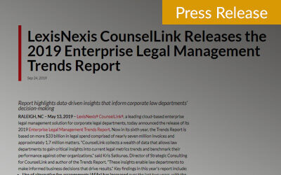 LexisNexis CounselLink Releases the 2019 Enterprise Legal Management Trends Report