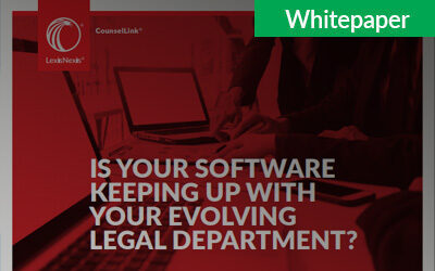 Is Your Software Keeping Up With Your Evolving Legal Department?