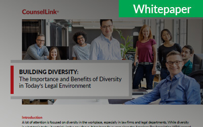 BUILDING DIVERSITY: The Importance and Benefits of Diversity in Today's Legal Environment