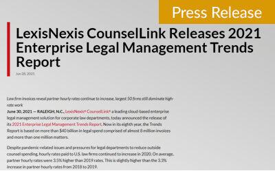LexisNexis CounselLink Releases 2021 Enterprise Legal Management Trends Report