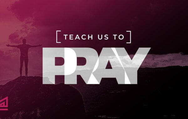 Teach Us To Pray Screen