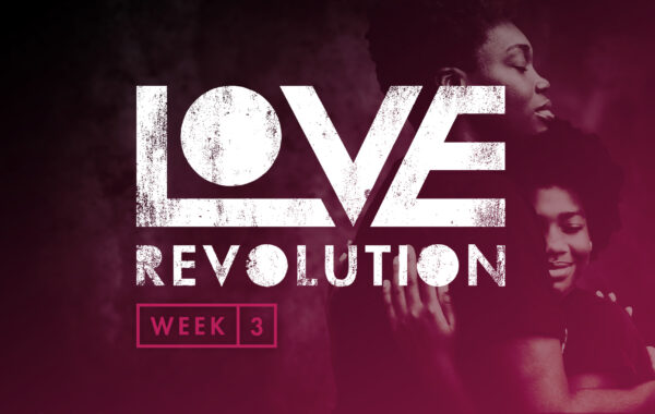 Love Revolution Week 3
