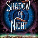 Book cover: Shadow of Night, by Deborah Harkness