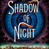 Shadow of Night, by Deborah Harkness