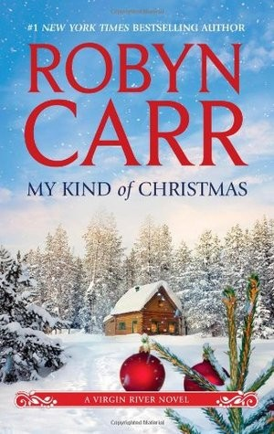 My Kind of Christmas (Virgin River #20), by Robyn Carr