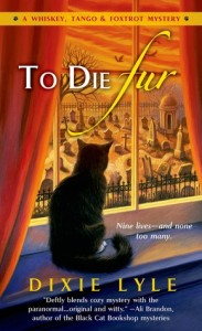 To Die Fur, by Dixie Lyle (early review)