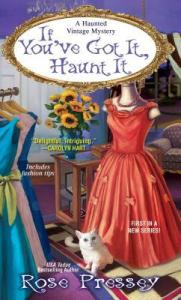 If You've Got It, Haunt It, by Rose Pressey