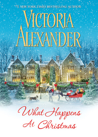 What Happens At Christmas (Victoria Alexander)