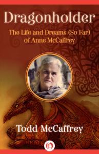 Dragonholder (a biography of Anne McCaffrey)