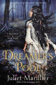 Marillier-Juliet_Blackthorn&Grimm-01_DreamersPool