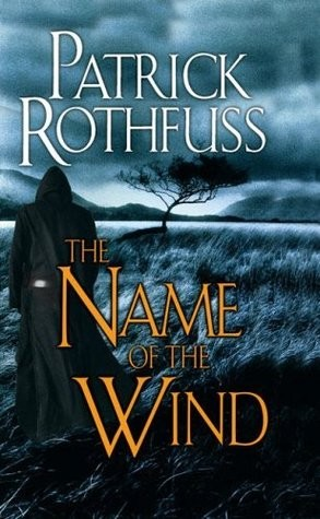The Name of the Wind (Kingkiller Chronicle #1), by Patrick Rothfuss (review)