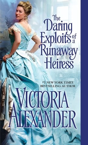 The Daring Exploits of a Runaway Heiress, by Victoria Alexander
