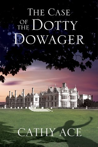 The Case of the Dotty Dowager (Cathy Ace)