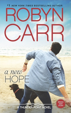 A New Hope (Thunder Point), by Robyn Carr
