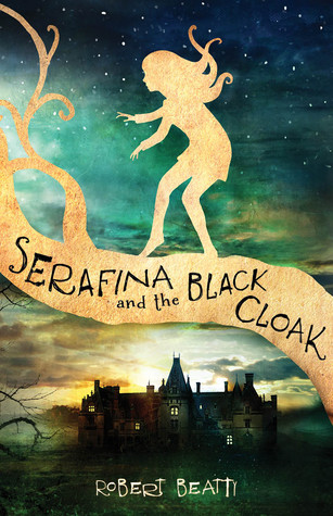 Serafina and the Black Cloak (Robert Beatty)