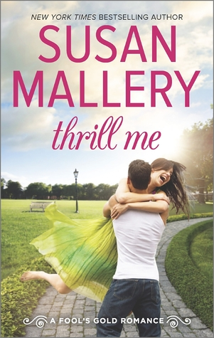 Thrill Me (Susan Mallery)