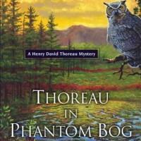Thoreau in Phantom Bog (B. B. Oak) – review & giveaway!