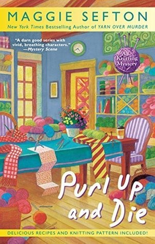 Purl Up and Die (Maggie Sefton)